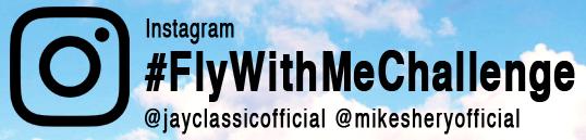 #FlyWithMeChallenge jayclassicofficial mikesheryofficial
