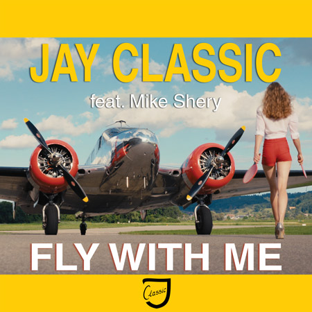 Jay Classic - Fly with me feat. Mike Shery CD Cover Single